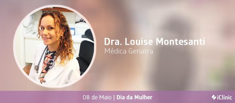 Especial Dia da Mulher: quais os desafios na medicina para a Dra. Lousie Montesanti