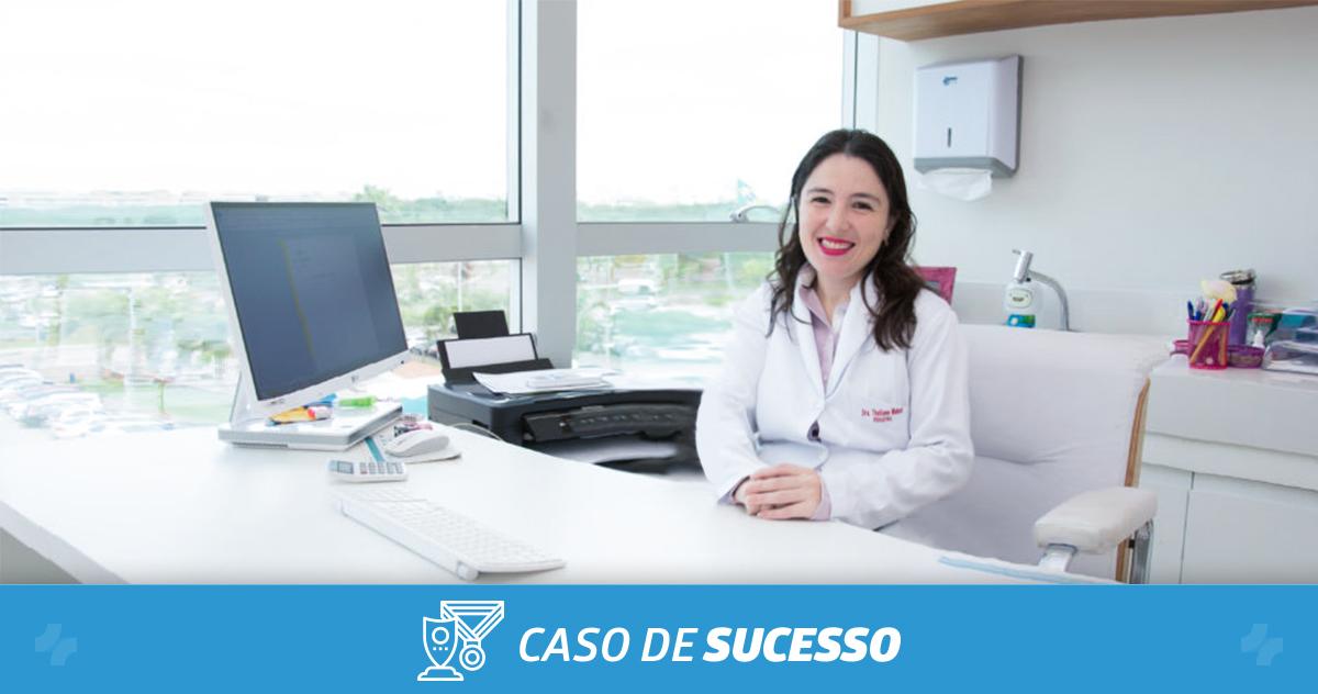 Como a Dra. Thatiane Mahet consegue atrair e fidelizar mais seus pacientes