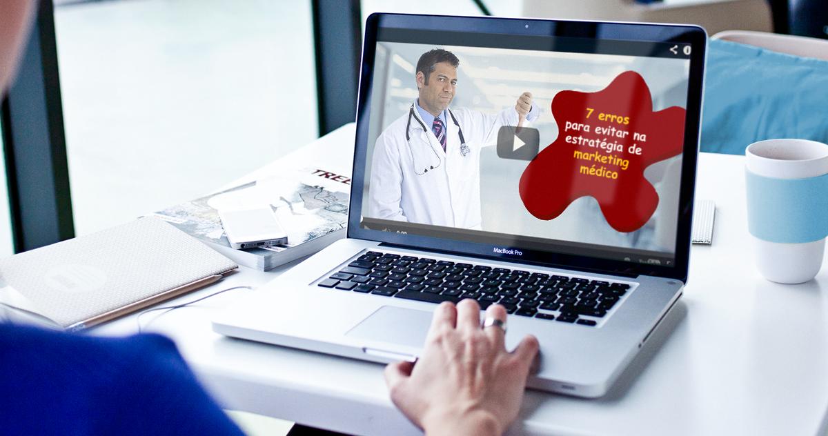 7 erros para evitar na estratégia de marketing médico